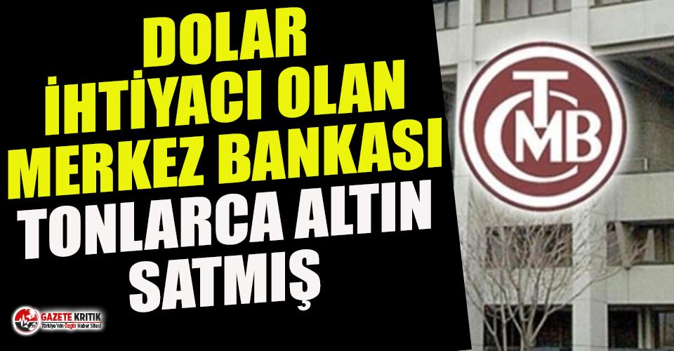 Dolar ihtiyacı olan Merkez Bankası'nın tonlarca...