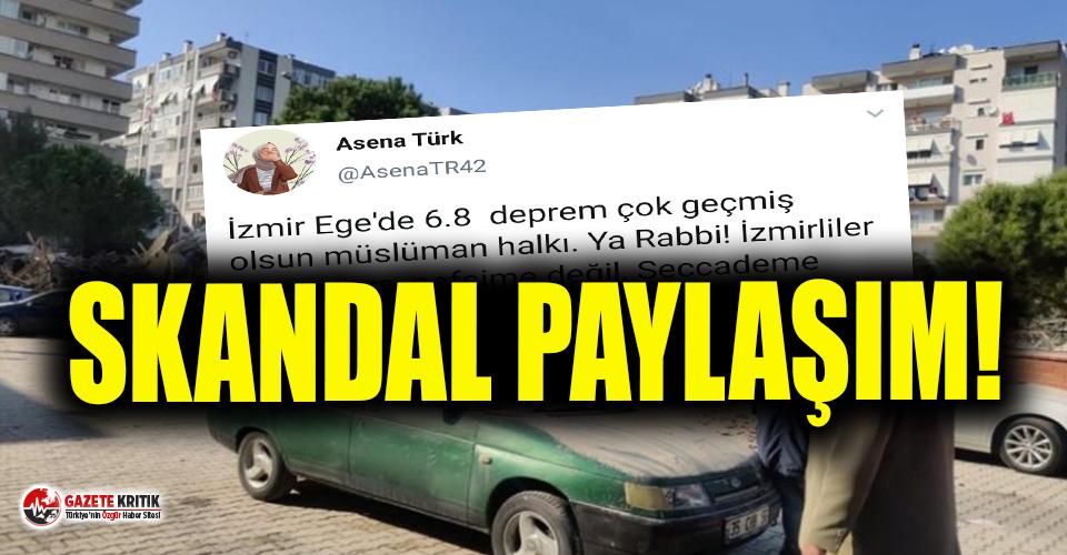 İzmir'de meydana gelen depremin ardından skandal paylaşım!