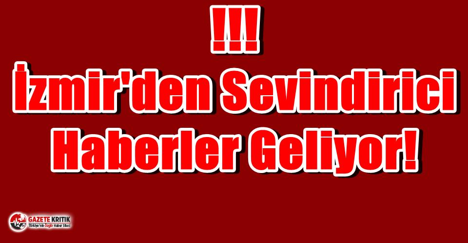 İzmir'den sevindirici haberler geliyor! Hülya...