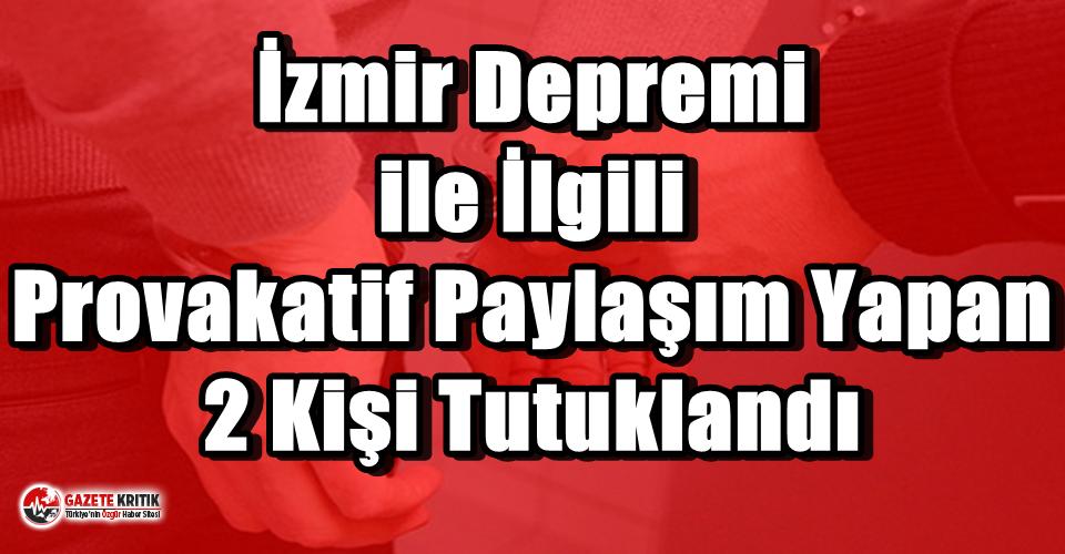 İzmir Depremi ile İlgili Provakatif Paylaşım Yapan...