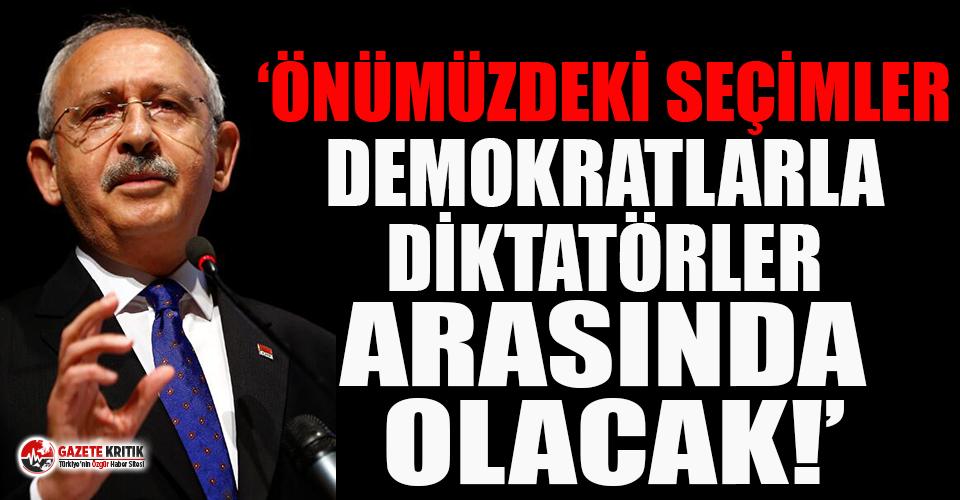 Kemal Kılıçdaroğlu: Önümüzdeki seçimler demokratlarla...