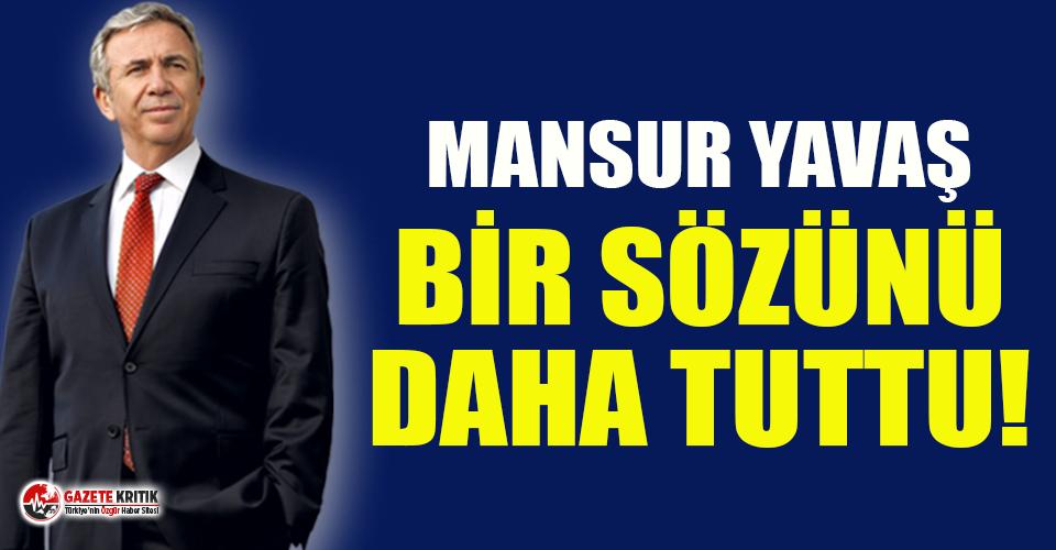Mansur Yavaş bir sözünü daha tuttu!