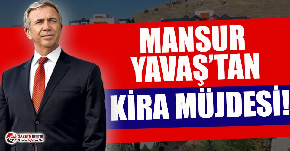 Mansur Yavaş'tan vatandaşlara kira müjdesi!