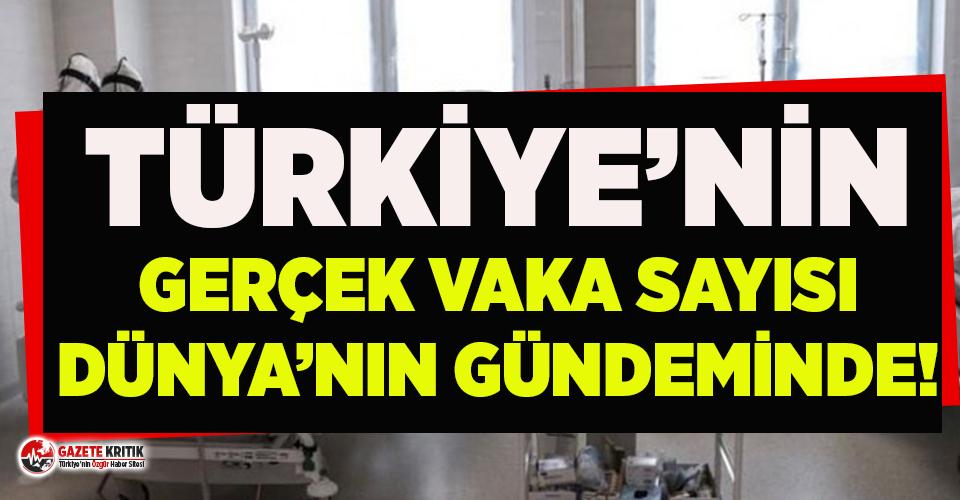 Türkiye'deki gerçek vaka sayısı dünyanın gündemine oturdu