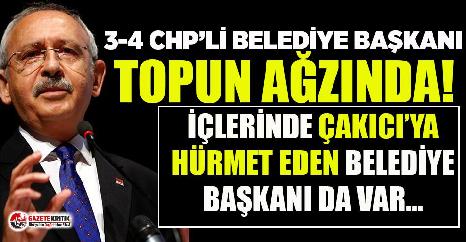 3-4 CHP'li belediye başkanı topun ağzında!...