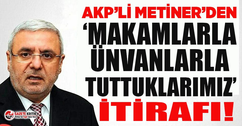 AKP'li Metiner'den partisine ağır sözler!