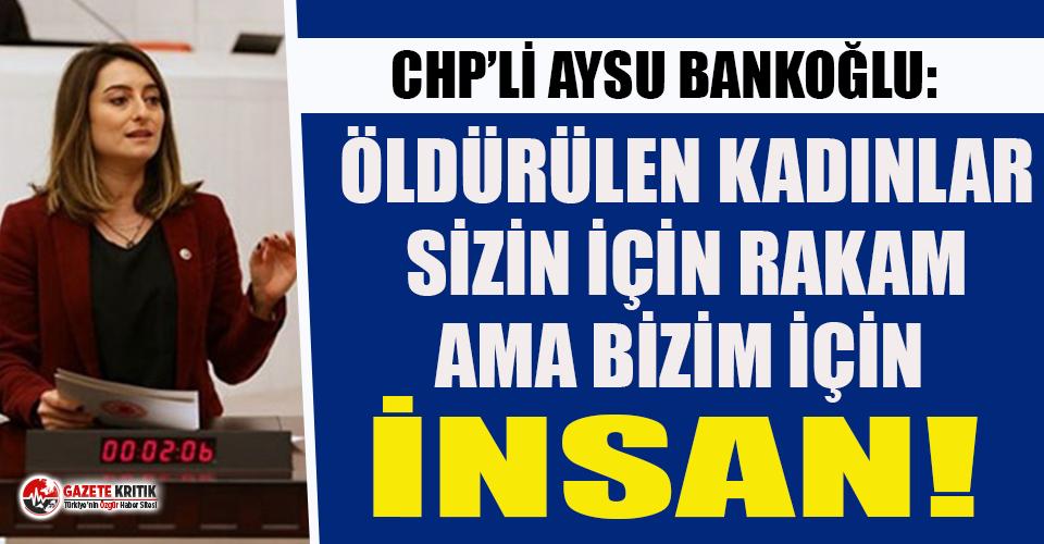 """CHP'li Bankoğlu: """"Öldürülen kadınlar sizin için rakam ama bizim için insan!"""""""