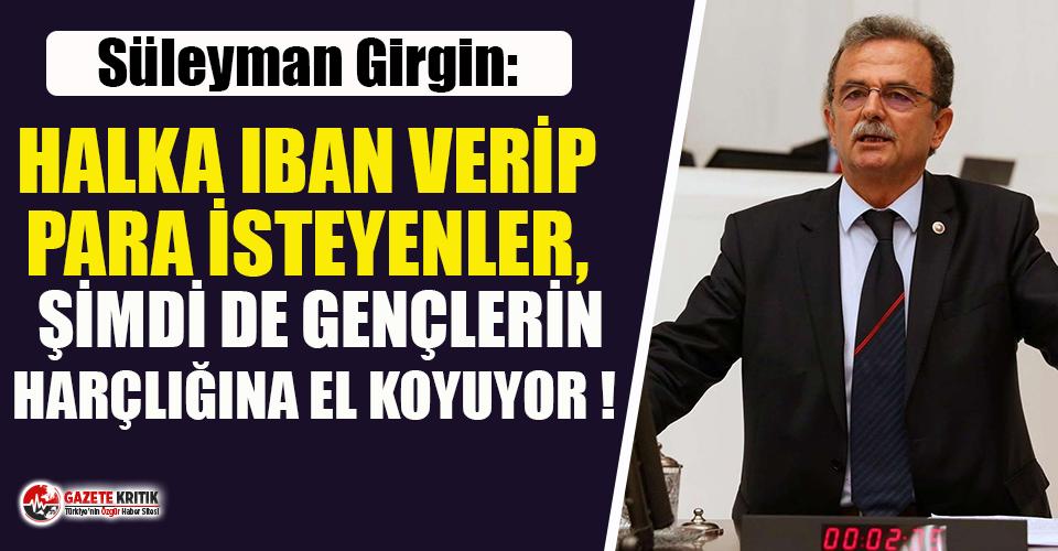 CHP'li Girgin: Gençlere ''hemen yapılandır hazinede para kalmadı'' haczi