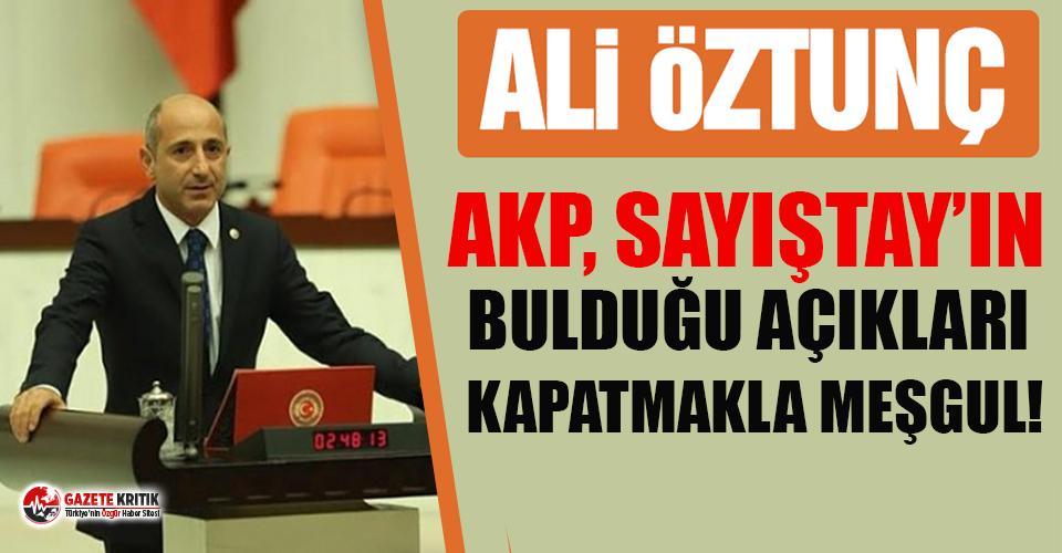 CHP'li Öztunç: AKP, Sayıştay'ın bulduğu...