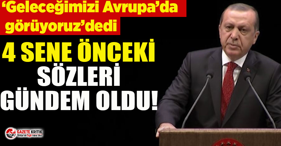 """Erdoğan, """"Geleceğimizi Avrupa'da görüyoruz""""..."""