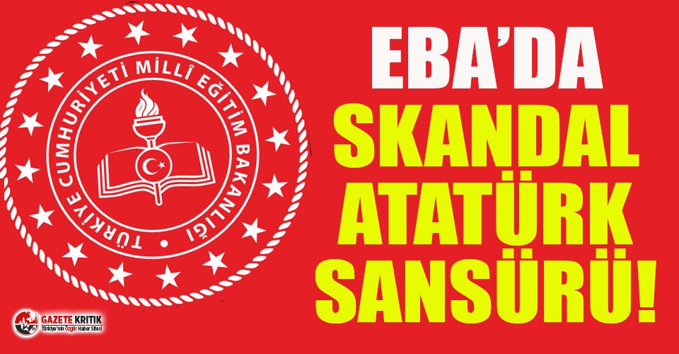 MEB'den EBA'da skandal Atatürk sansürü!