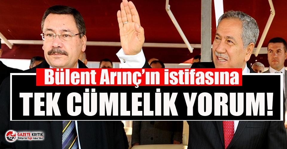 Melih Gökçek'ten Bülent Arınç'ın istifasına...