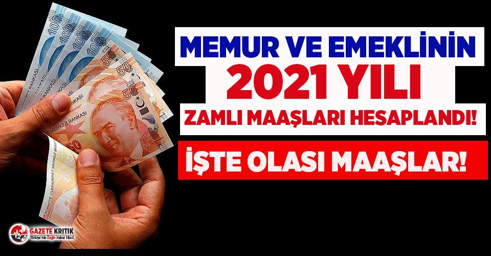 Memur ve emeklinin 2021 yılı zamlı maaşları hesaplandı