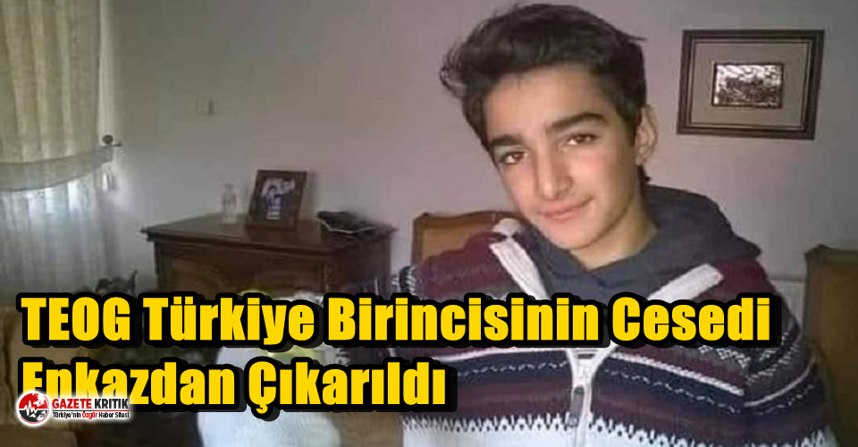 TEOG Türkiye Birincisinin Cesedi Enkazdan Çıkarıldı