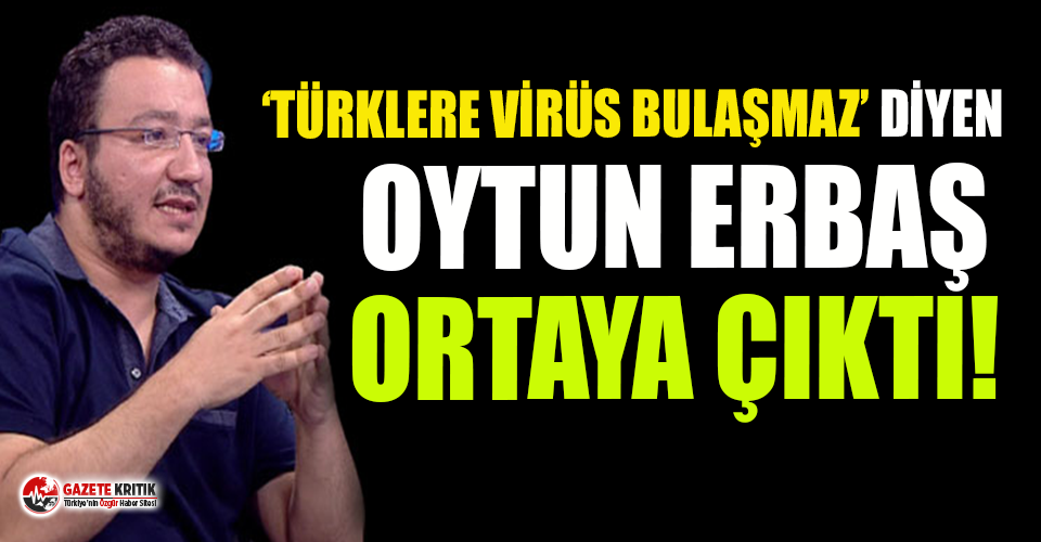 Türklere virüs bulaşmaz diyen Doçent Oytun Erbaş...