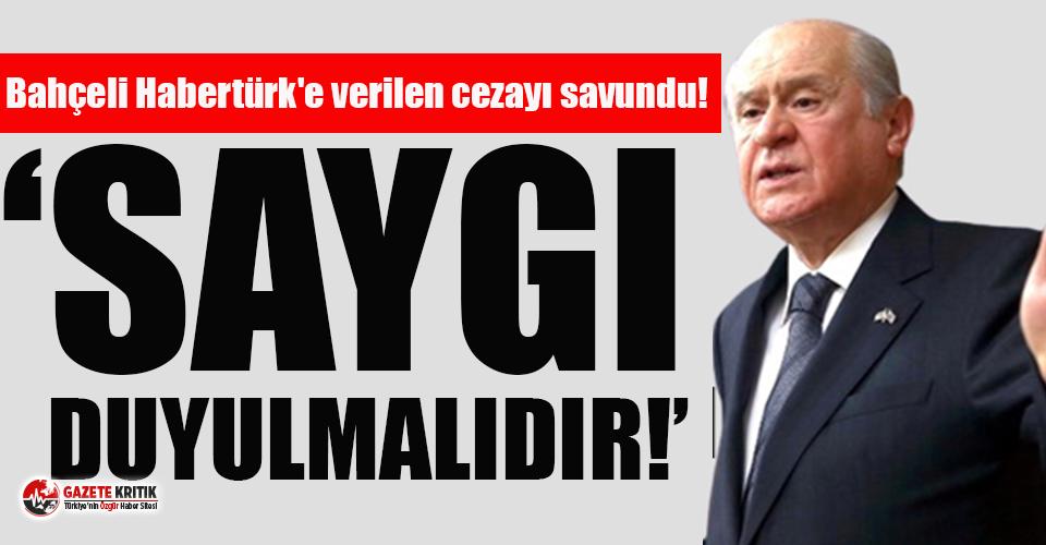Bahçeli Habertürk'e verilen cezayı savundu:...
