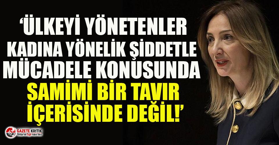 CHP Kadın Kolları Başkanı Nazlıaka: Ülkeyi yönetenler kadına yönelik şiddetle mücadele konusunda samimi bir tavır içerisinde değil
