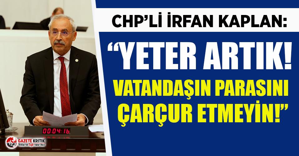 CHP'li Kaplan: 15 bin saat alacaklarına aynı parayla 15 bin tablet alıp, yoksul öğrencilere dağıtsınlar!