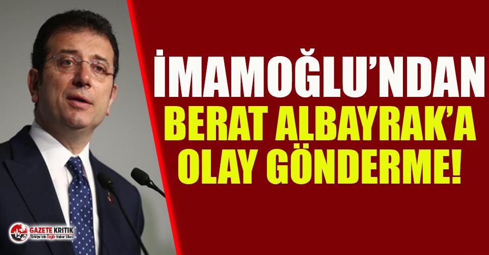İmamoğlu'ndan Berat Albayrak'a olay gönderme!