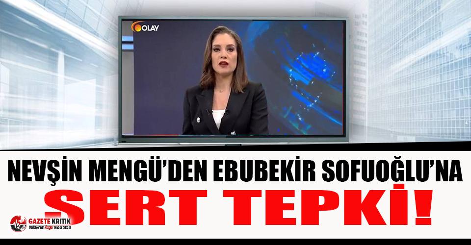 Nevşin Mengü'den Sofuoğlu'na: Kime ne sizin,...