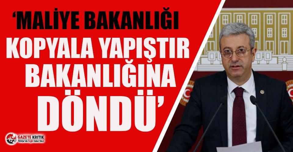 CHP'li Antmen: Maliye Bakanlığı kopyala yapıştır...
