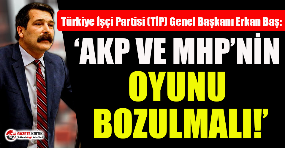 Erkan Baş'tan 'Seçim Kanunu' açıklaması