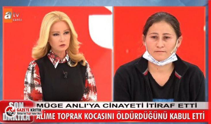 Müge Anlı'da şok! Alime Toprak kocası Ali Toprak'ı öldürdüğünü kabul etti
