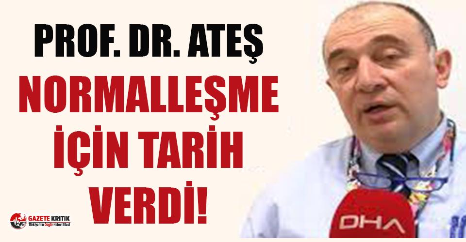Prof. Dr. Ateş Kara normalleşme başlangıcı için...