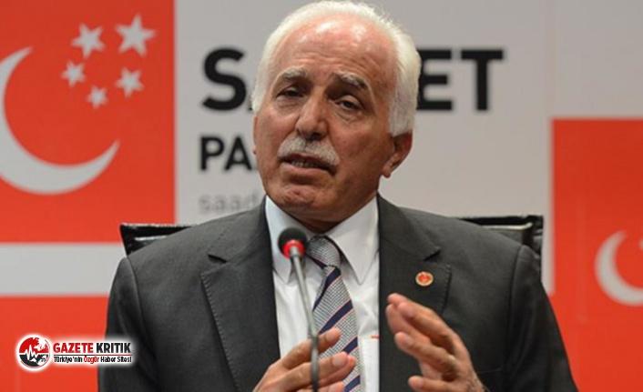 Saadet Partisi Eski Genel Başkanı:Vebali büyük...