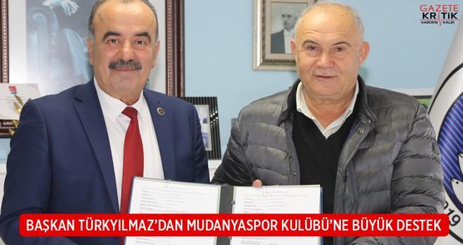 BAŞKAN TÜRKYILMAZ'DAN MUDANYASPOR KULÜBÜ'NE BÜYÜK...