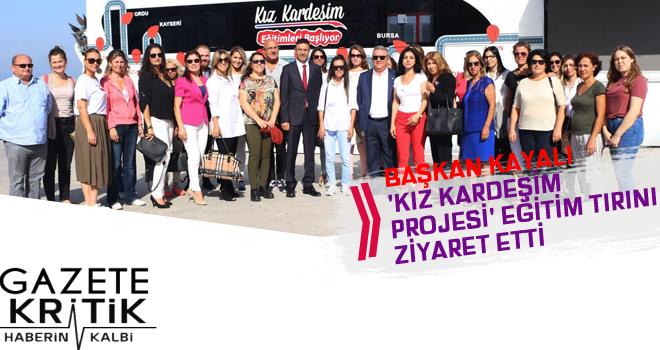 BAŞKAN KAYALI 'KIZ KARDEŞİM PROJESİ' EĞİTİM...