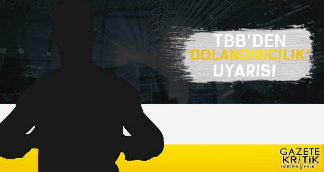 TBB'den 'dolandırıcılık' uyarısı