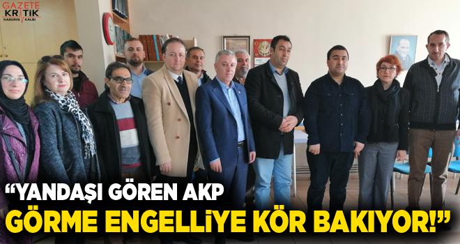 CHP'Lİ ÇETİN ARIK, YANDAŞI GÖREN AKP GÖRME ENGELLİYE...