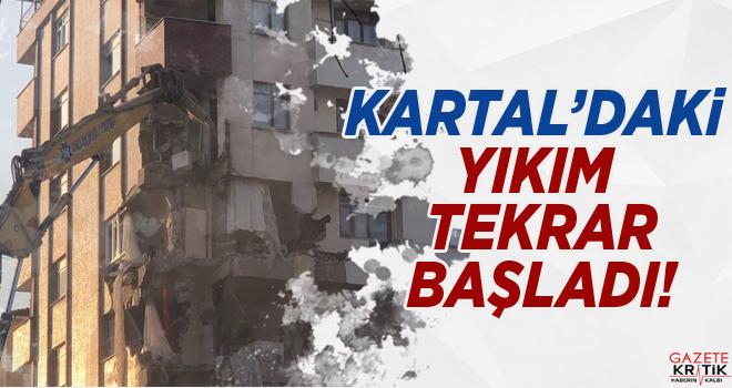 Kartal'da 10 katlı binada yıkım tekrar başladı