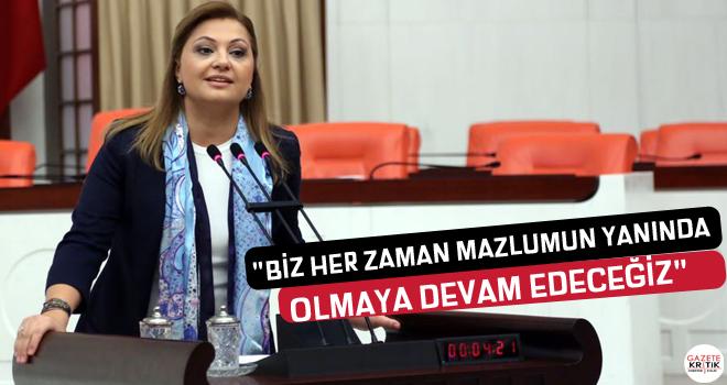 CHP'li Burcu Köksal:Biz her zaman mazlumun yanında...