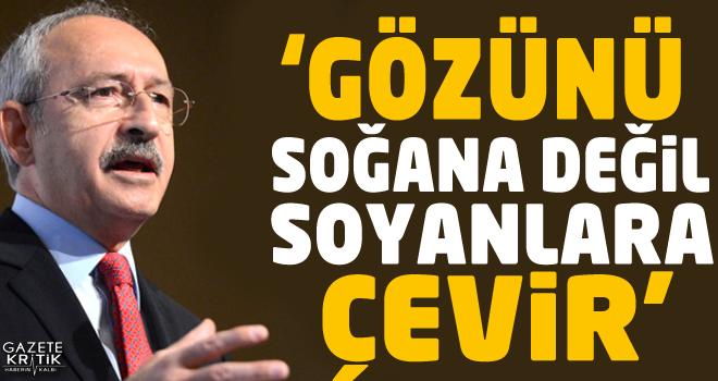 Kemal Kılıçdaroğlu: Gözünü soğana değil soyanlara...