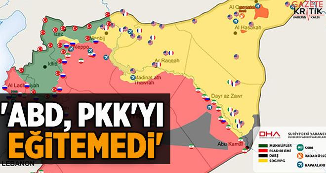 'ABD, PKK'yı eğitemedi'