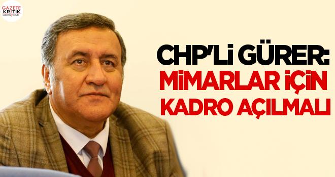 CHP'li Gürer: Mimarlar için kadro açılmalı