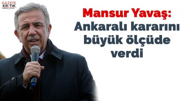 Mansur Yavaş: Ankaralı kararını büyük ölçüde...