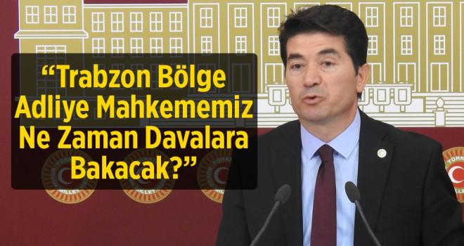 CHP'li Ahmet Kaya: Trabzon Bölge Adliye Mahkememiz...