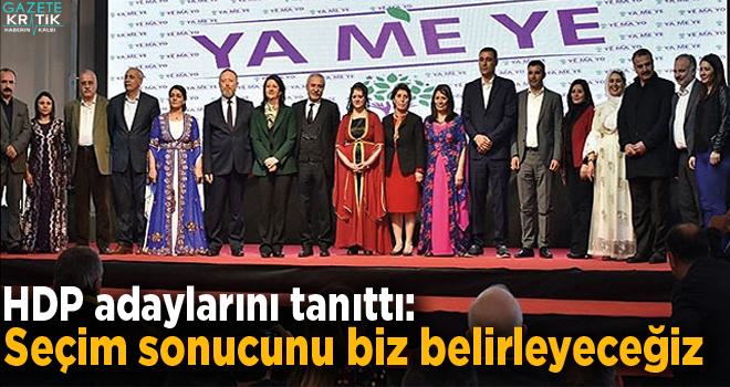 HDP adaylarını tanıttı: Seçim sonucunu biz belirleyeceğiz