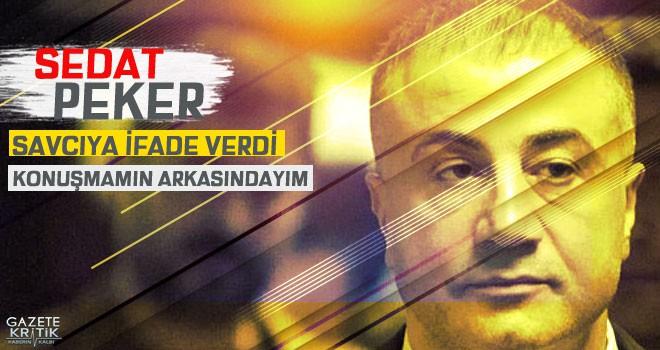 Sedat Peker terör savcısına ifade verdi: Konuşmamın...