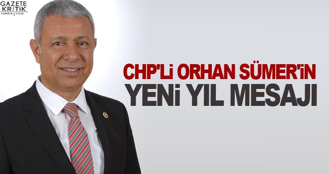 CHP'Lİ ORHAN SÜMER'İN YENİ YIL MESAJI