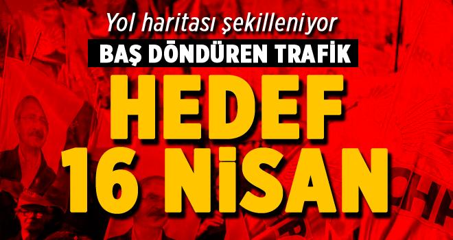 CHP'de başdöndüren trafik: Hedef 16 Nisan!