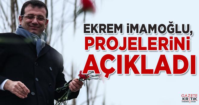 Ekrem İmamoğlu, projelerini açıkladı