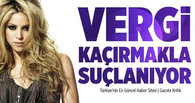 Shakira vergi kaçırmakla suçlandı