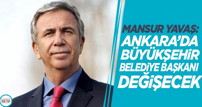 Mansur Yavaş: Ankara'da büyükşehir belediye başkanı...