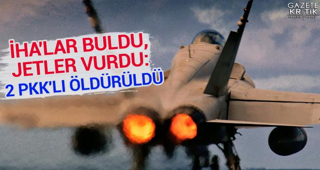 İHA'lar buldu, jetler vurdu: 2 PKK'lı öldürüldü
