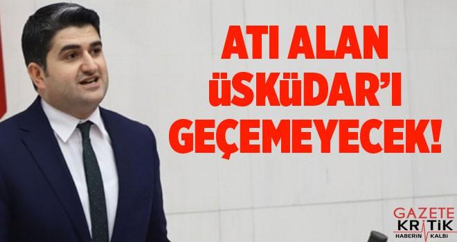 CHP'li Adıgüzel: Atı çalan Üsküdar'ı geçemeyecek