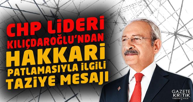 CHP Lideri Kılıçdaroğlu'ndan Hakkari patlamasıyla...